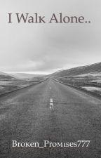 Ι Walĸ Alone.. by sad-nymphet