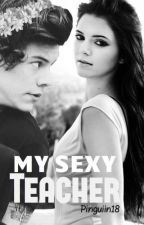 My Sexy Teacher // Harry Styles | Fic ● Hot | by Pinguiin18