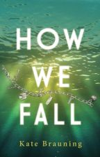 How We Fall by KateBrauning