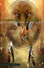 O Verdadeiro Segredo Da Raposa e a Uva by NetoPiresDeLima