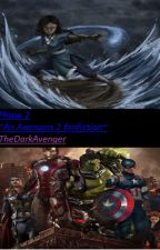 Phase 2 ~An Avengers Age of Ultron Fan Fiction~ by TheDarkAvenger