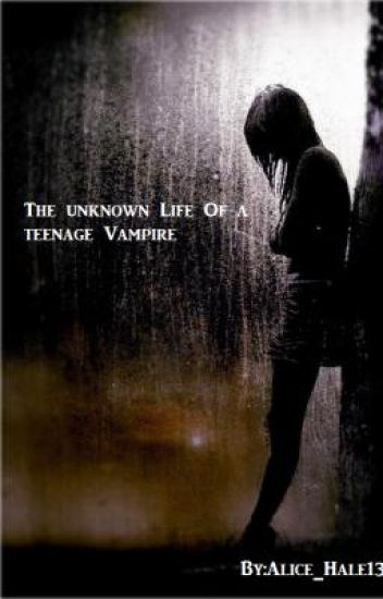 Unknown - The life of a teenage Vampire