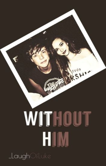 Without Him [w- Ashton Irwin]