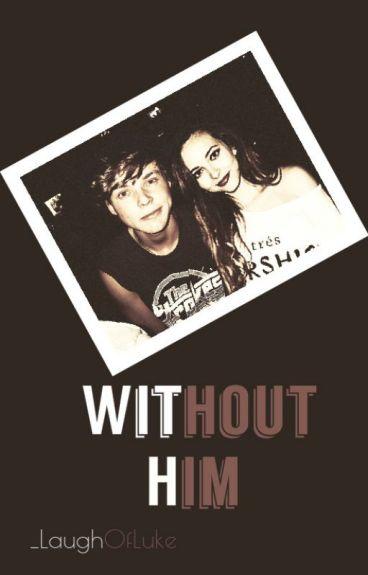 Without Him [w- Ashton Irwin]