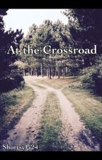 At the Crossroad by ShortsyG24