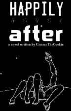 Happily Never After by GimmeTheCookie