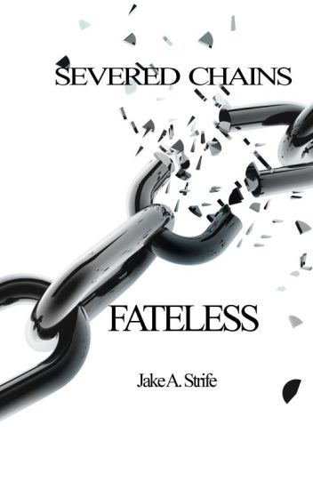 Severed Chains: Fateless (book 1)