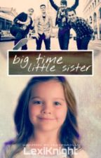 Big Time Little Sister by LexiKnight