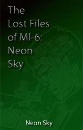 The Lost Files of MI-6: Neon Sky by NeonSky