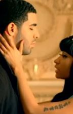 Our Life(a Nicki Minaj & Drake story) by kiyaboo21