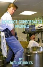 Benedict Cumberbatch Imagines by batchofhiddles