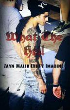 What The Hell - Zayn Malik Dirty Imagine by james_irish