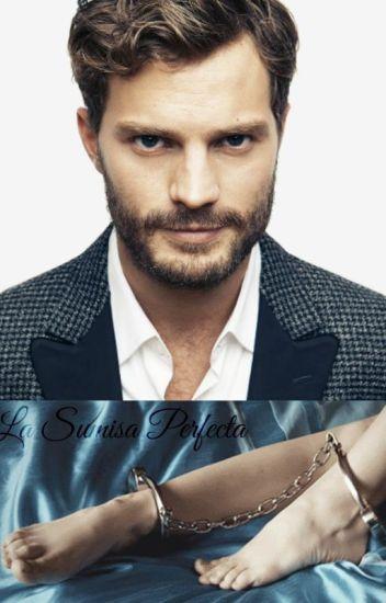 "La Sumisa Perfecta ""Christian Grey"" (Editando)"