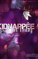 Kidnappée par un thug by laaaaddzzzduu69