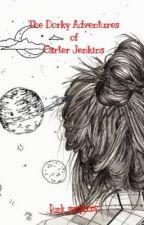 The Dorky Adventure of Carter Jenkins by wxstxdmxnd
