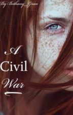 A Civil War by Bethany_Grace