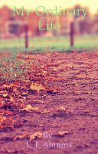 My Ordinary Life? by L_J_Abrams