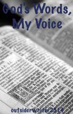 God's Words, My Voice by mackenzie_attaway25