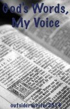 God's Words, My Voice by mackenzie_attaway25