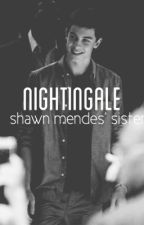Nightingale -Shawn Mendes' Sister by bookworm_0115