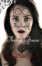 100 Themes of Thalia Grace by GreekGoddessHestia