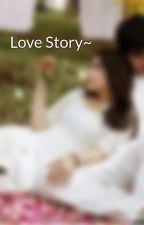 Love Story~ by Putri12_