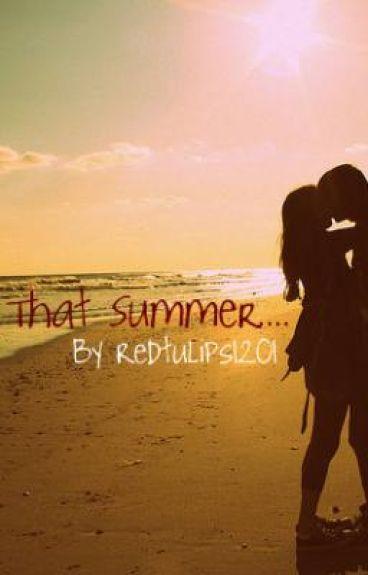 That Summer...