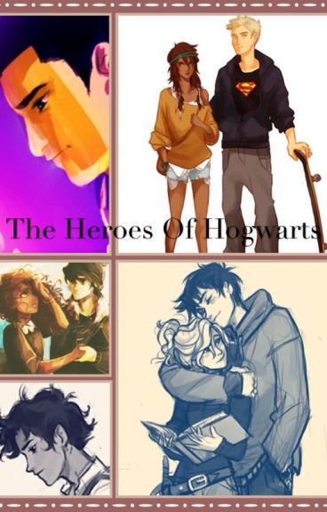 The Heroes of Hogwarts(Heroes of Olympus and Harry Potter crossover)