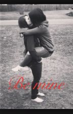 Be mine(lesbian story) by Love_is_love21