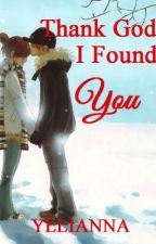 Thank God I Found You ~ CS book 1 (tagalog) by Yllianna