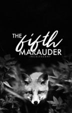The Fifth Marauder by too-sarcastic