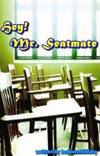 Hey! Mr. Seatmate by stainless_pen