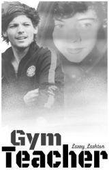 Gym Teacher [Larry Stylinson AU] by Larry_Lashton