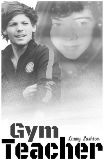 Gym Teacher [Larry Stylinson AU]