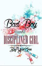 Bad Boy meets Disciplined girl by aeriesheine