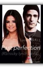 Past perfection(rocky lynch/r5 fanfic) by Lockylynch