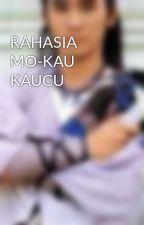 RAHASIA MO-KAU KAUCU by VennesLyn