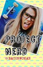 Project Nerd by BACONWOMAN