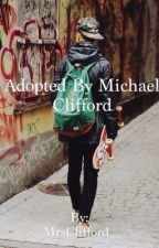 Adopted By Michael Clifford by ughxjen