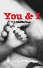 You & I - R5 fanfiction by r5rosslove