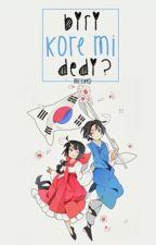 Biri Kore Mi Dedi? by MrsLeeD