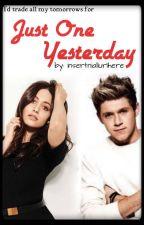Just One Yesterday by insertniallurlhere