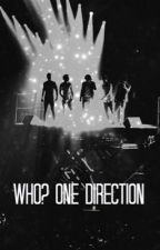 Who? One Direction by causeofharold