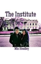 The Institute ~Completed~ by MisHeadley