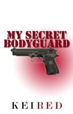 My Secret Bodyguard (REVISED) by keired