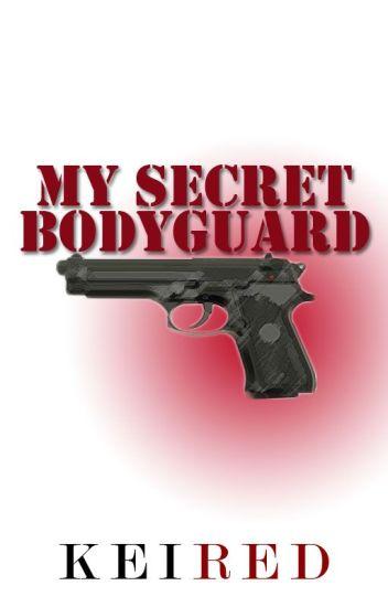 My Secret Bodyguard (REVISED)