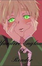 yandere England x reader by Yandererulz