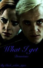 What I get *Dramione* by black_white_tiger