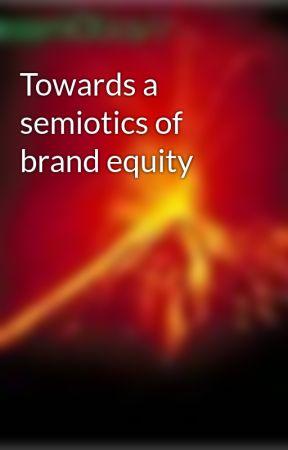 Towards a semiotics of brand equity by disruptiVesemiOtics