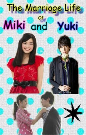 The Marriage Life of Miki and Yuki by QueenDeese